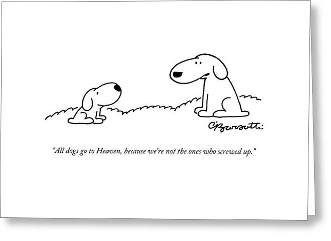 All Dogs Go To Heaven Greeting Card by Charles Barsotti