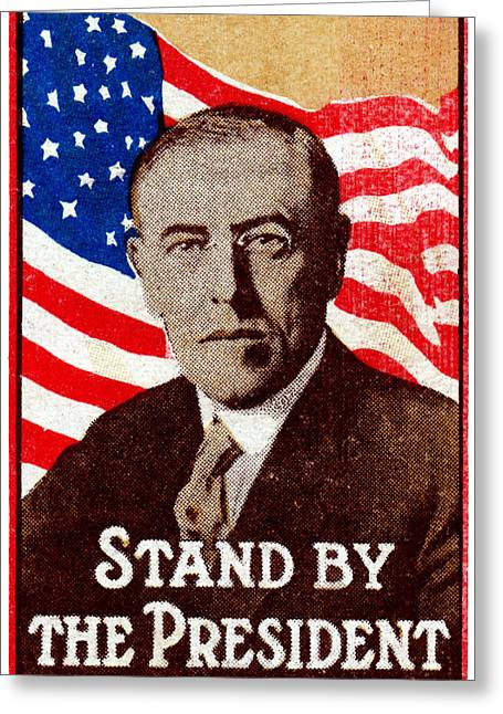 1916 Support President Wilson Greeting Card by Historic Image