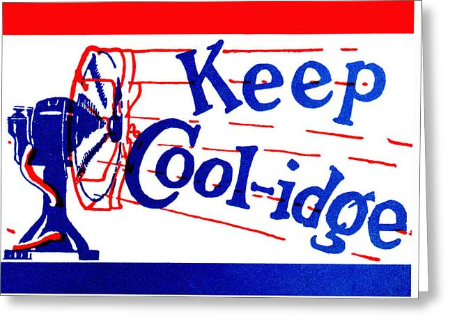 1924  Keep Coolidge Poster Greeting Card by Historic Image