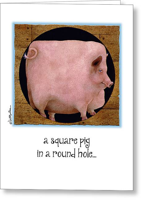 A Square Pig In A Round Hole... Greeting Card