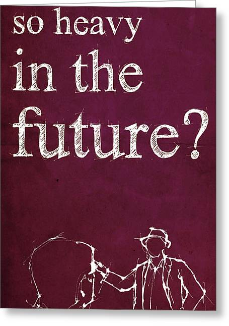 Back To The Future - Dr.brown Quote Greeting Card by Pablo Franchi