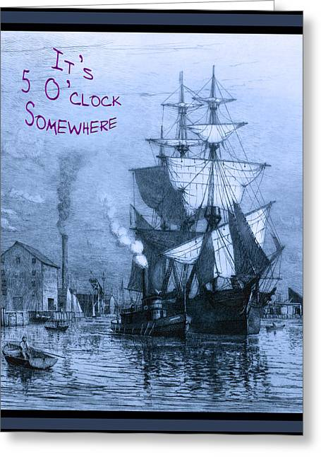 It's 5 O'clock Somewhere Greeting Card by John Stephens