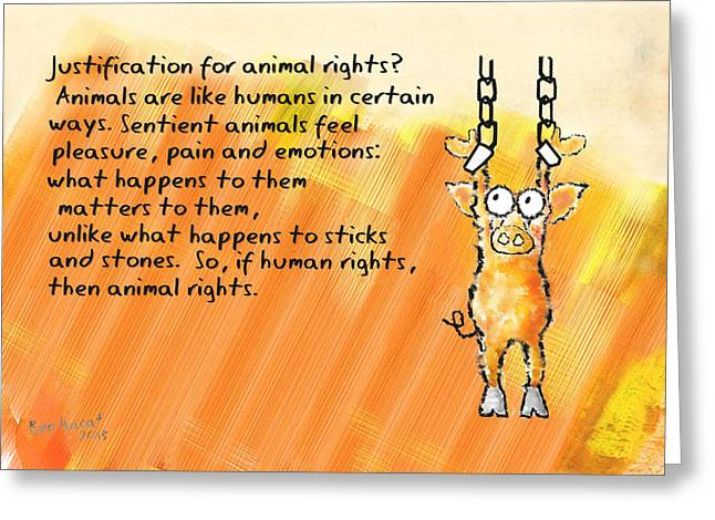 Justification For Animal Rights? Greeting Card by Ben Isacat