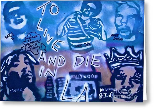2 Live N Die N La Greeting Card by Tony B Conscious
