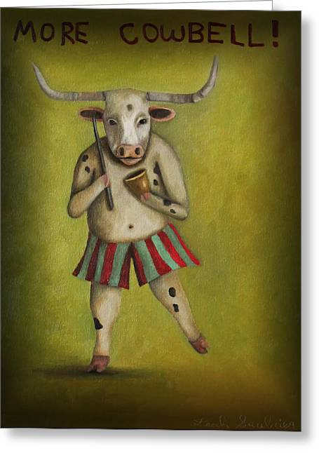 More Cowbell Greeting Card by Leah Saulnier The Painting Maniac