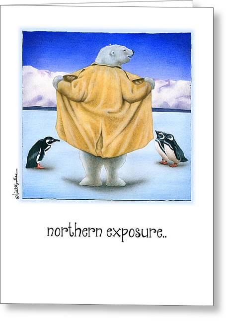 Northern Exposure... Greeting Card by Will Bullas