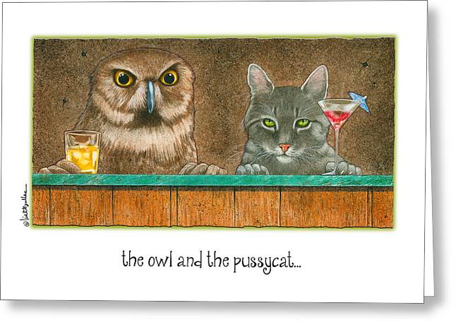 The Owl And The Pussycat... Greeting Card by Will Bullas