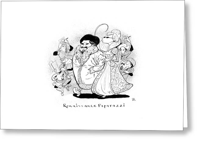 Captionless; Renaissance Paparazzi Greeting Card