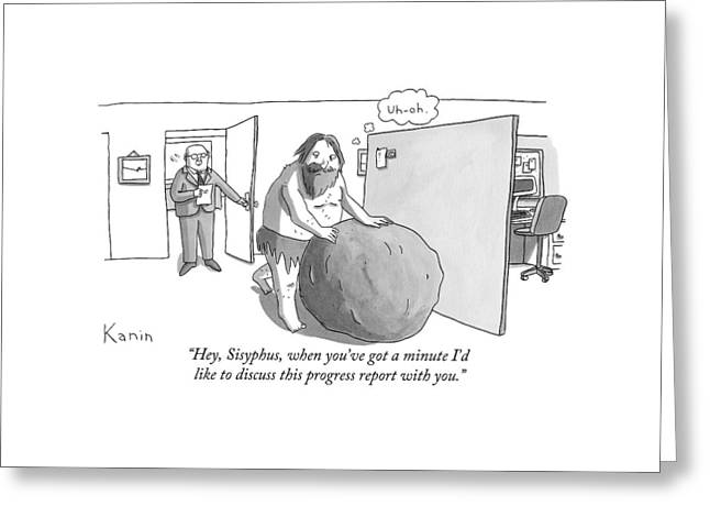 Hey, Sisyphus, When You've Got A Minute I'd Like Greeting Card by Zachary Kanin
