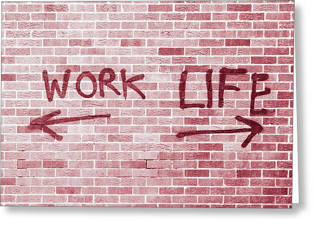Work And Life Greeting Card