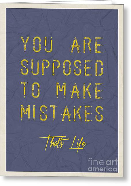 You Are Supposed To Make Mistakes Greeting Card by Celestial Images