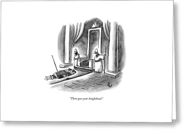 There Goes Your Knighthood Greeting Card by Frank Cotham