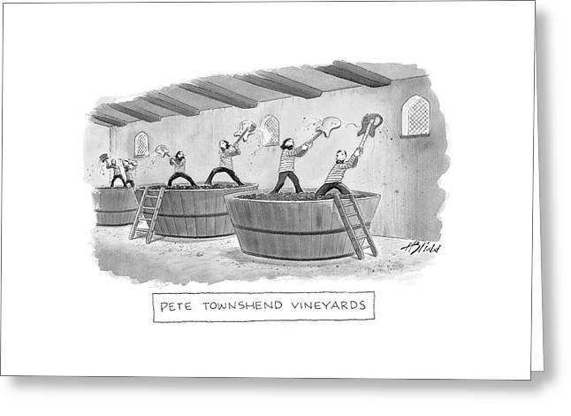 Pete Townshend Vineyards Greeting Card by Harry Bliss
