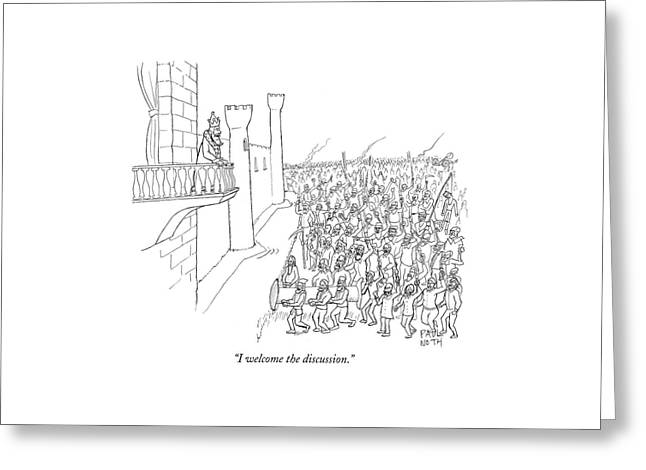 I Welcome The Discussion Greeting Card by Paul Noth