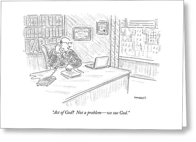 Act Of God?  Not A Problem - We Sue God Greeting Card