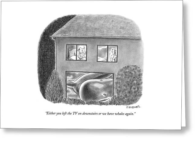 Either You Left The Tv On Downstairs Or Greeting Card