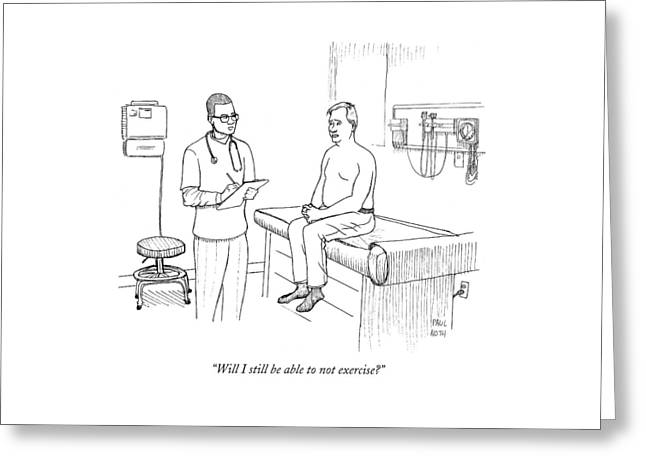 Will I Still Be Able To Not Exercise? Greeting Card