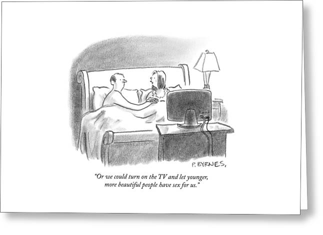 Or We Could Turn On The Tv And Let Younger Greeting Card