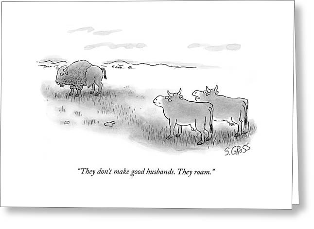 They Don't Make Good Husbands. They Roam Greeting Card