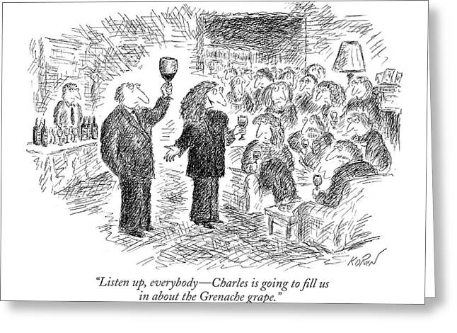 Listen Up, Everybody - Charles Is Going To Fill Greeting Card by Edward Koren