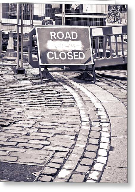 Road Closed Greeting Card by Tom Gowanlock