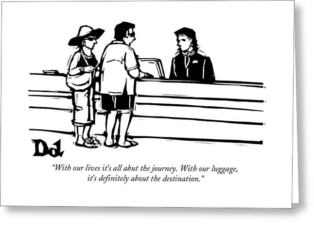 With Our Lives It's All Abut The Journey Greeting Card