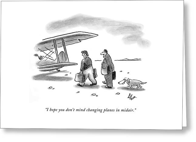 I Hope You Don't Mind Changing Planes In Midair Greeting Card