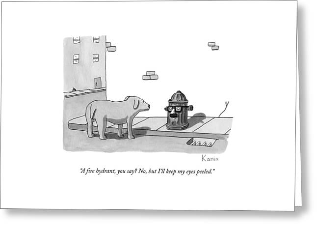 A Fire Hydrant Greeting Card by Zachary Kanin