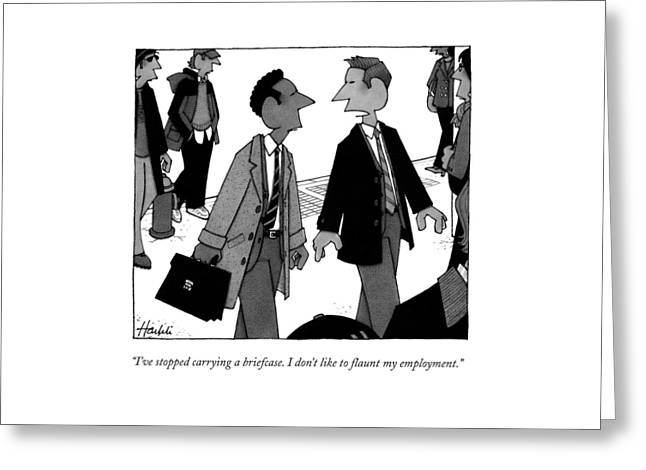 I've Stopped Carrying A Briefcase. I Don't Like Greeting Card
