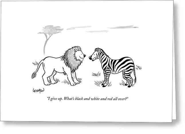 I Give Up. What's Black And White And Red All Greeting Card by Robert Leighton
