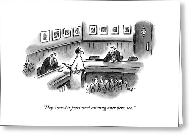 Hey, Investor Fears Need Calming Over Here, Too Greeting Card