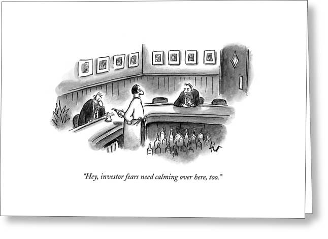 Hey, Investor Fears Need Calming Over Here, Too Greeting Card by Frank Cotham