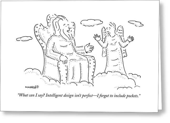 What Can I Say? Intelligent Design Isn't Perfect Greeting Card
