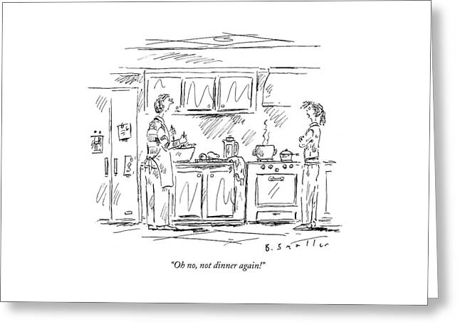 Oh No, Not Dinner Again! Greeting Card