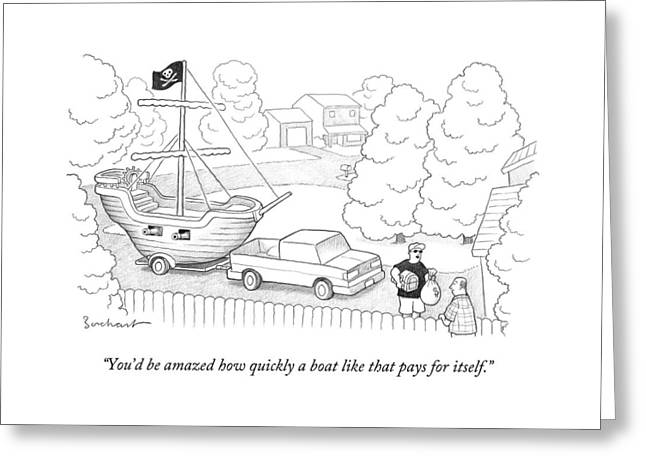 You'd Be Amazed How Quickly A Boat Like That Pays Greeting Card