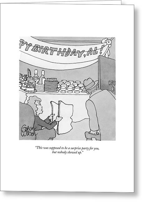 This Was Supposed To Be A Surprise Party Greeting Card by Gahan Wilson