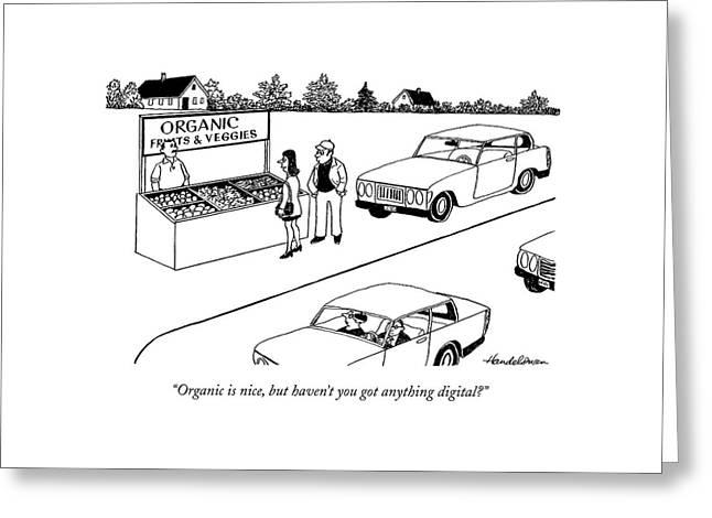 Organic Is Nice Greeting Card by J.B. Handelsman