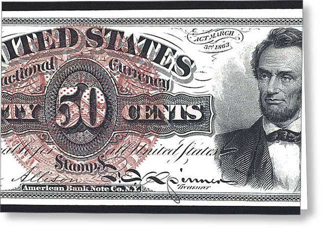 50 Cent Lincoln Bill  1863 Greeting Card by Daniel Hagerman