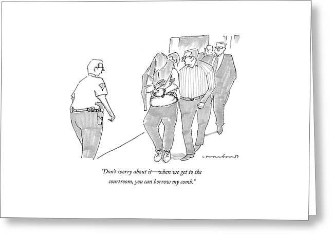 Don't Worry About It - When We Get Greeting Card by Michael Crawford