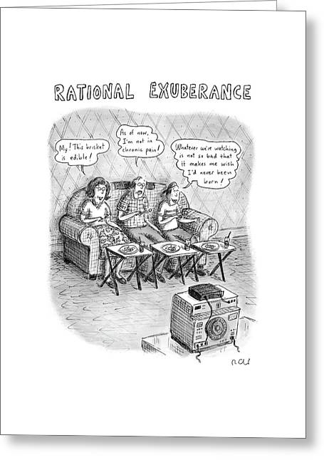 Rational Exuberance Greeting Card by Roz Chast