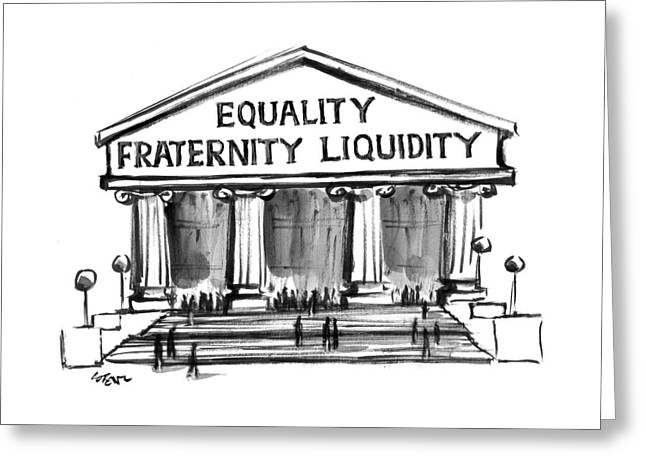 Equality, Fraternity, Liquidity Greeting Card