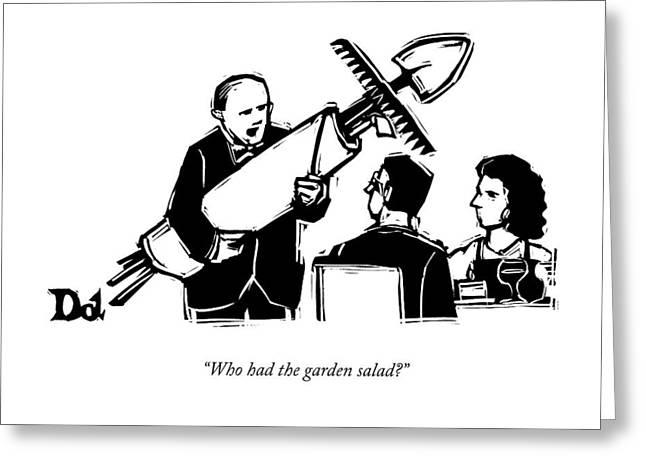 Who Had The Garden Salad? Greeting Card