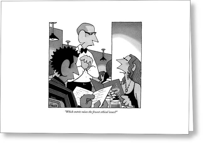 Which Entree Raises The Fewest Ethical Issues? Greeting Card by William Haefeli