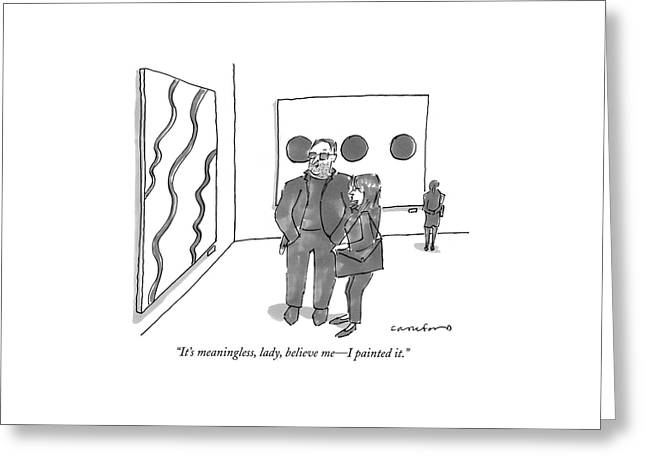 It's Meaningless Greeting Card by Michael Crawford