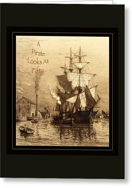 A Pirate Looks At Fifty Greeting Card by John Stephens