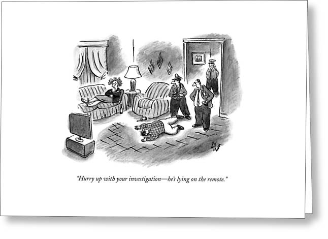 Hurry Up With Your Investigation - He's Lying Greeting Card by Frank Cotham