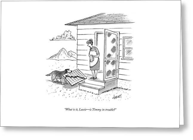 What Is It, Lassie - Is Timmy In Trouble? Greeting Card