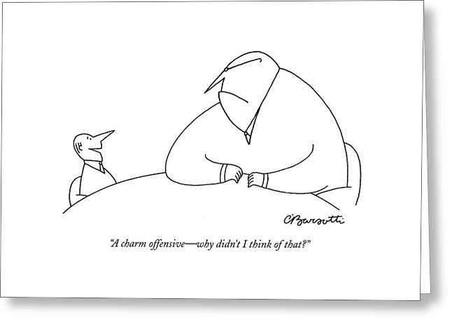 A Charm Offensive - Why Didn't I Think Of That? Greeting Card by Charles Barsotti