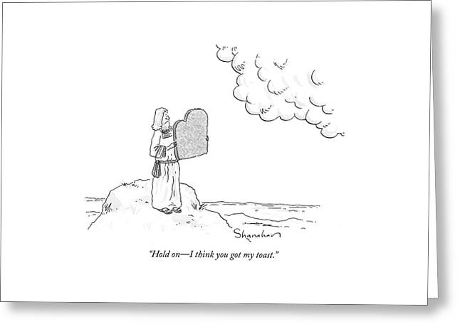 Hold On - I Think You Got My Toast Greeting Card by Danny Shanahan