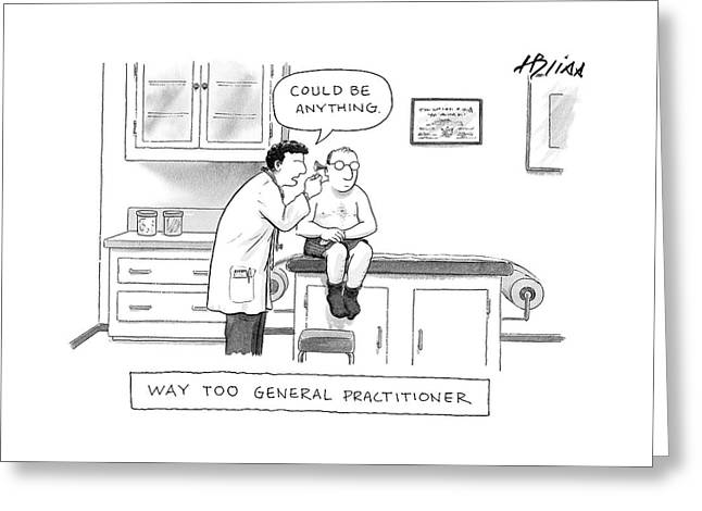 Way Too General Practitioner Greeting Card